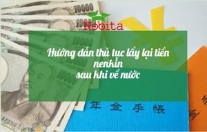 Tiền Nenkin Nhật Bản- Thủ tục lấy lại tiền hoàn thuế nenkin sau khi XKLĐ Nhật Bản về